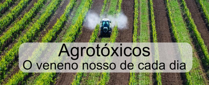 AGROTÓXICOS - Nosso veneno de cada dia que dá câncer!